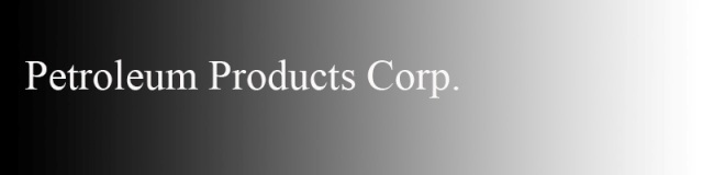 Petroleum Products Corp..